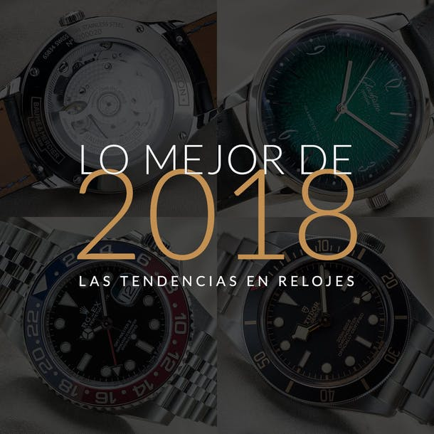230d70df527a Retrospectiva anual  tendencias relojeras de 2018