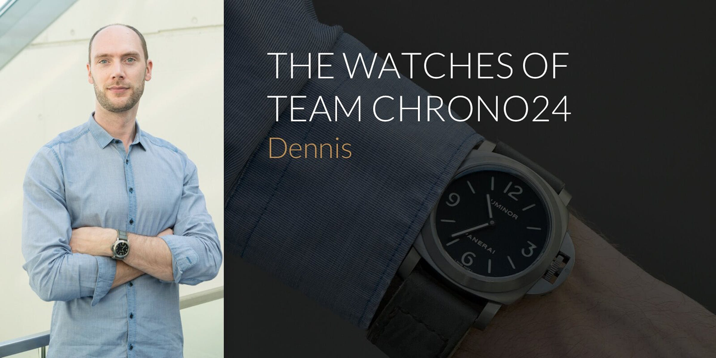 The Watches of Team Chrono24: Dennis