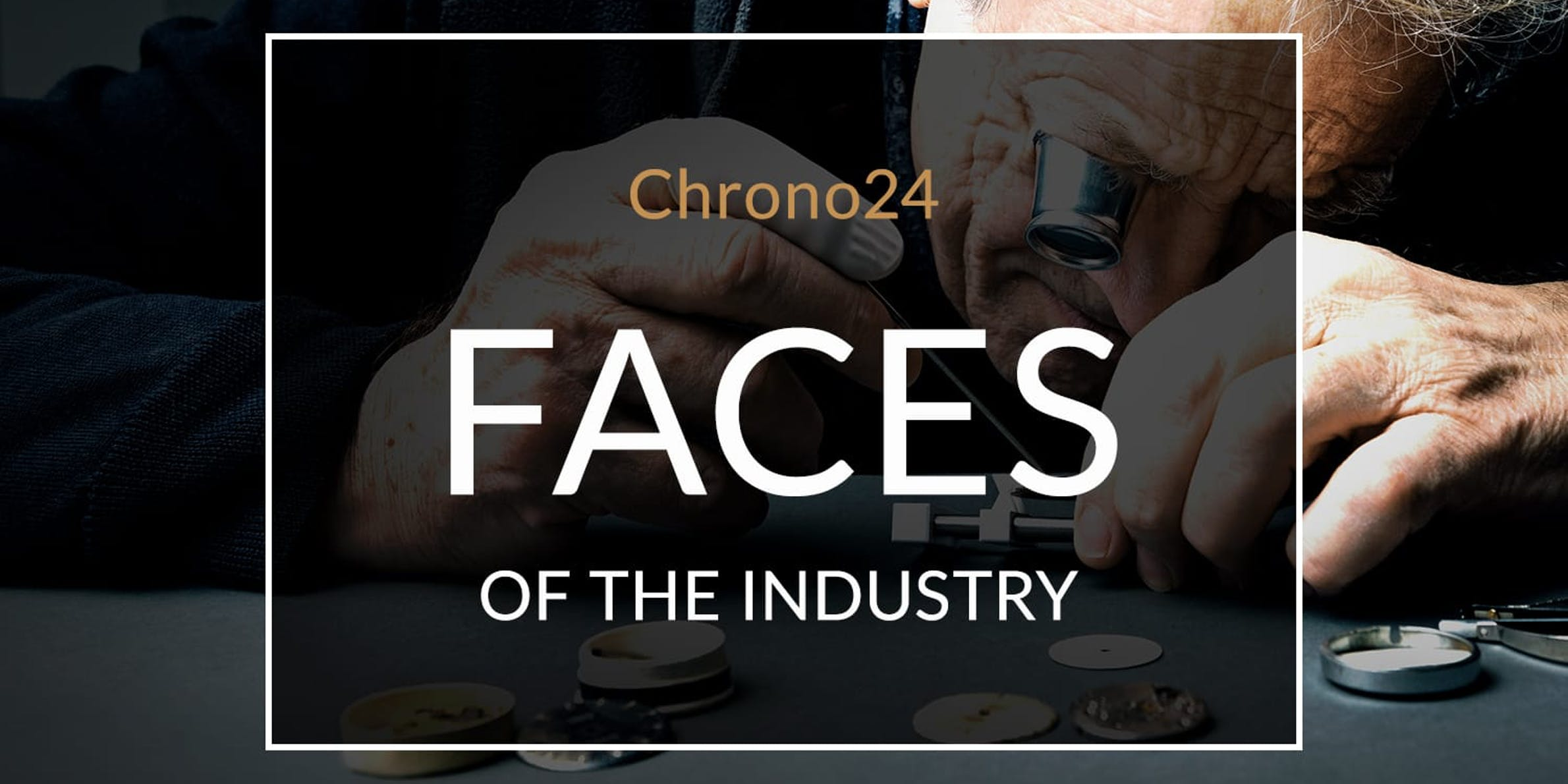 Faces of the Watch Industry