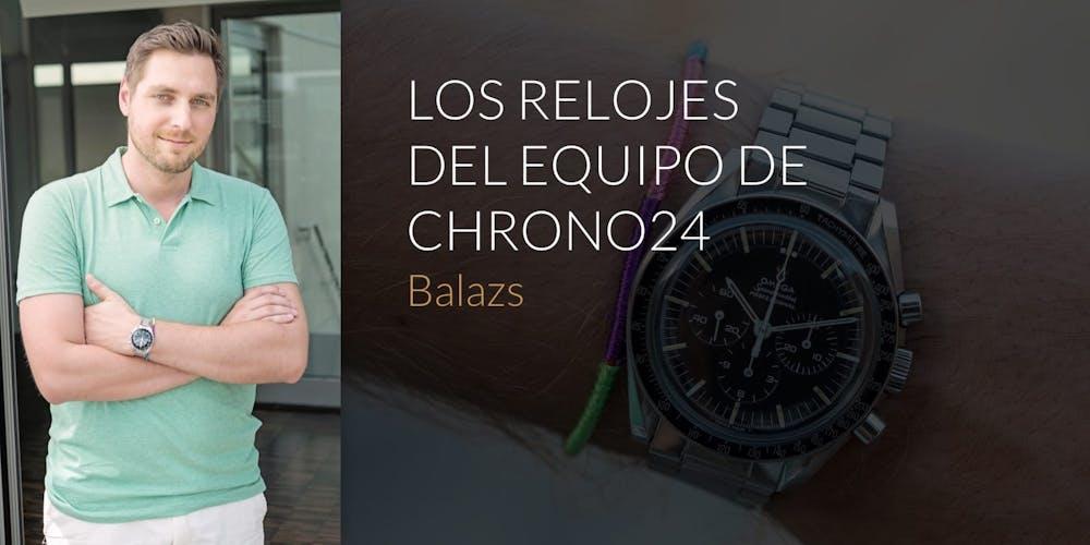 Los relojes del equipo Chrono24: Balazs